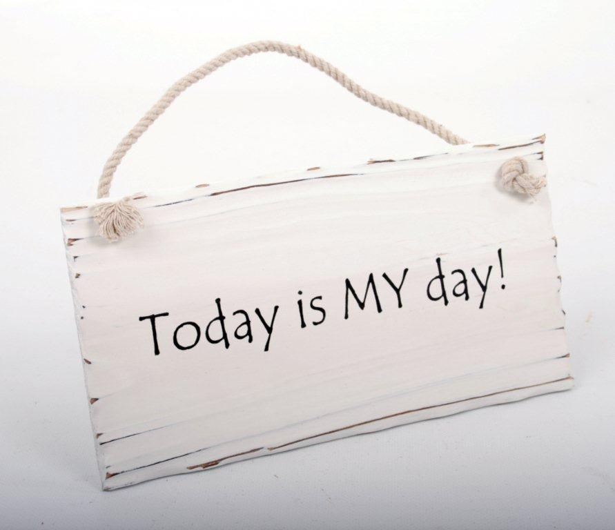 Skylt - Today is MY day!